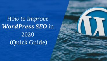 How to Improve WordPress SEO In 2020 (Quick Guide)